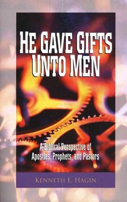 He Gave Gifts Unto Men  -     By: Kenneth E. Hagin