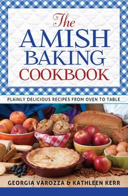 Amish Baking Cookbook, The - eBook  -     By: Georgia Varozza, Kathleen Kerr