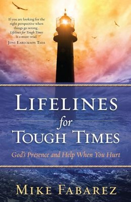 Lifelines for Tough Times: God's Presence and Help When You Hurt - eBook  -     By: Mike Fabarez