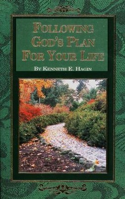 Following God's Plan For Your Life  -     By: Kenneth E. Hagin