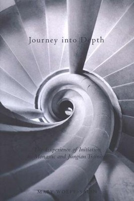 Journey into Depth: The Experience of Initiation in  Monastic and Jungian Training  -     By: Mary Wolff-Salin