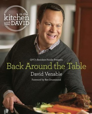 Captivating In The Kitchen With David: QVCu0027s Resident Foodie Presents Back Around The  Table   EBook