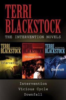 The Intervention Collection: Intervention, Vicious Cycle, Downfall - eBook  -     By: Terri Blackstock