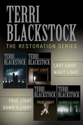 The Restoration Collection: Last Light, Night Light, True Light, Dawn's Light - eBook  -     By: Terri Blackstock