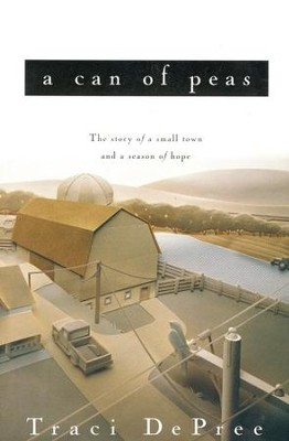 A Can of Peas, Lake Emily Series #1   -     By: Traci DePree