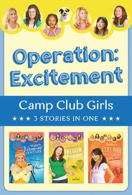Operation: Excitement!: 3 Stories in 1 - eBook  -     By: Janice Hanna, Shari Barr, Linda Carlblom