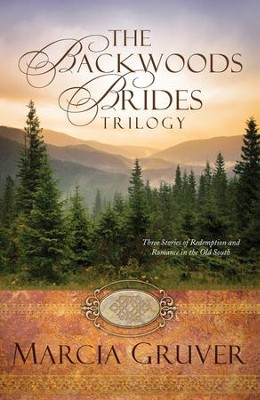 The Backwoods Brides Trilogy -eBook   -     By: Marcia Gruver