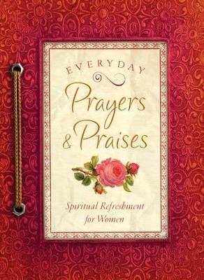Everyday Prayers and Praises: A Daily Devotional for Women - eBook  -