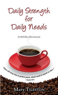 Daily Strength for Daily Needs (365 Day Devotional) - eBook  -     By: Mary Tileston