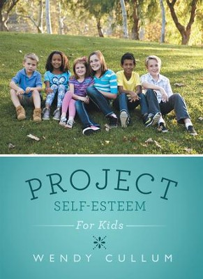 Project Self-Esteem: For Kids - eBook  -     By: Wendy Cullum