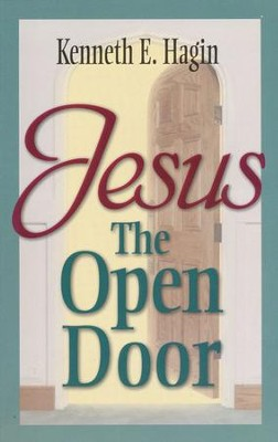 Jesus, the Open Door  -     By: Kenneth E. Hagin
