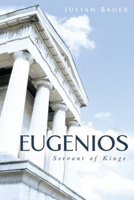 Eugenios: Servant of Kings - eBook  -     By: Julian Bauer