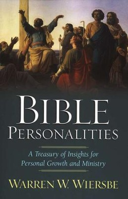 Bible Personalities: A Treasury of Insights for Personal  Growth and Ministry  -     By: Warren W. Wiersbe