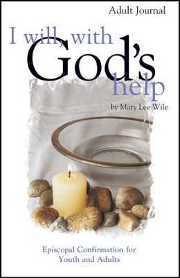 I Will With God's Help Adult Journal: Episcopal Confirmation for Youth and Adult - eBook  -     By: Mary Lee Wile