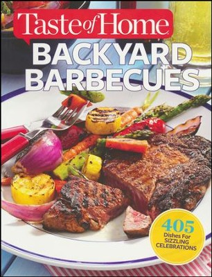 Taste of Home Backyard Barbecues: Fire up great get-togethers  -     Edited By: Catherine Cassidy     By: Editors of Taste of Home