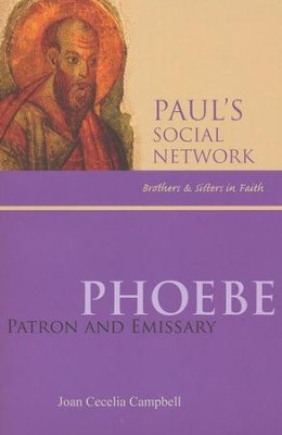 Phoebe: Patron and Emissary  -     By: Joan C. Campbell Ph.D.