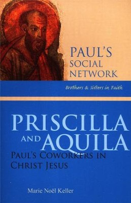 Priscilla and Aquila: Paul's Coworkers in Christ Jesus  -     By: Marie Noel Keller