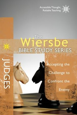 The Wiersbe Bible Study Series: Judges: Accepting the Challenge to Confront the Enemy - eBook  -     By: Warren. W. Wiersbe