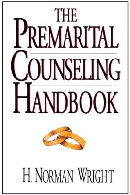 The Premarital Counseling Handbook / New edition - eBook  -     By: H. Norman Wright