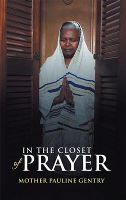 In the Closet of Prayer - eBook  -     By: Mother Gentry