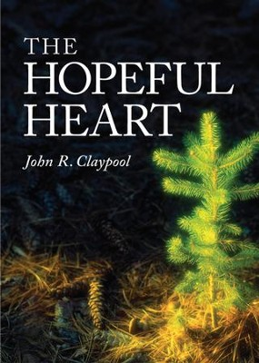 The Hopeful Heart - eBook  -     By: John R. Claypool
