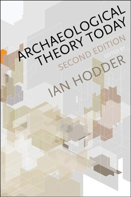 Archaeological Theory Today  -     By: Ian Hodder