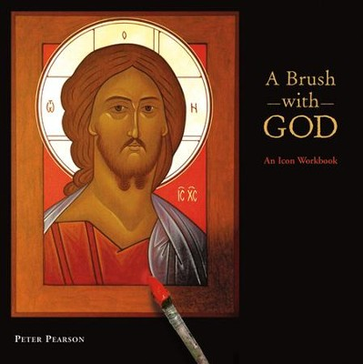A Brush with God: An Icon Workbook - eBook  -     By: Peter Pearson