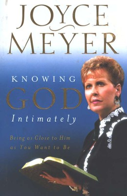 Knowing God Intimately   -     By: Joyce Meyer