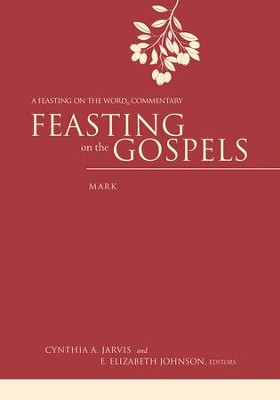 Feasting on the Gospels-Mark: A Feasting on the Word Commentary - eBook  -     Edited By: E. Elizabeth Johnson(     By: Cynthia A. Jarvis
