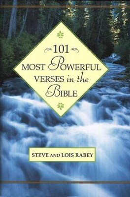 101 Most Powerful Verses in the Bible   -     By: Steve Rabey, Lois Mowday Rabey