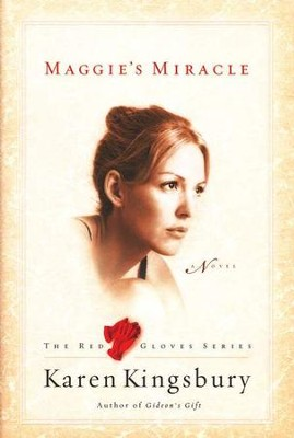 Maggie's Miracle, Red Glove Series #2   -     By: Karen Kingsbury