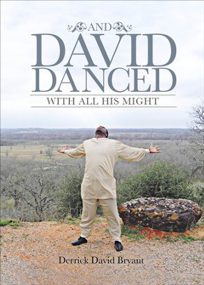 And David Danced With All His Might - eBook  -     By: Derrick David Bryant