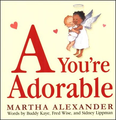A You're Adorable  -     By: Buddy Kaye, Fred Wise     Illustrated By: Martha Alexander
