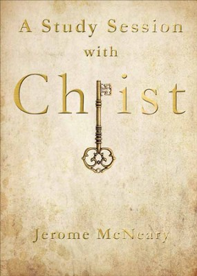 A Study Session With Christ - eBook  -     By: Jerome McNeary