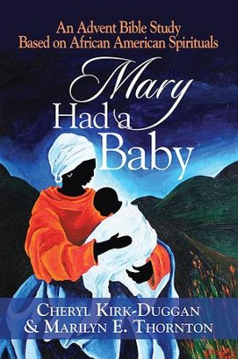 Mary Had a Baby: A Study for Advent - eBook  -     By: Cheryl Kirk-Duggan