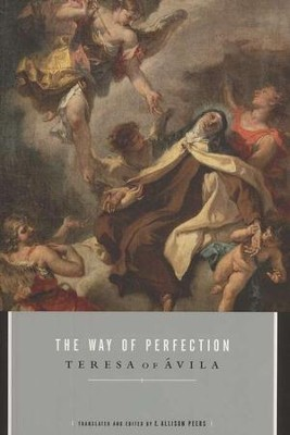 The Way of Perfection   -     Edited By: E. Allison Peers     By: Teresa of Avila