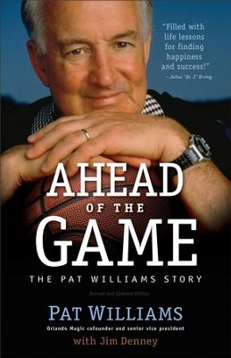Ahead of the Game: The Pat Williams Story / Revised - eBook  -     By: Pat Williams, Jim Denney