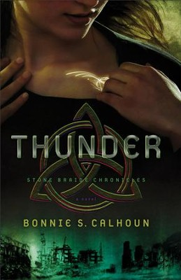 Thunder, Stone Braide Chronicles Series #1 -eBook      -     By: Bonnie S. Calhoun