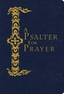 A Psalter for Prayer: Pocket Edition  -     By: David Mitchell James