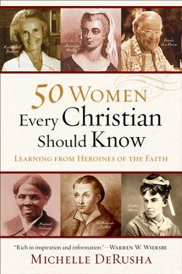 50 Women Every Christian Should Know: Learning from Heroines of the Faith - eBook  -     By: Michelle DeRusha