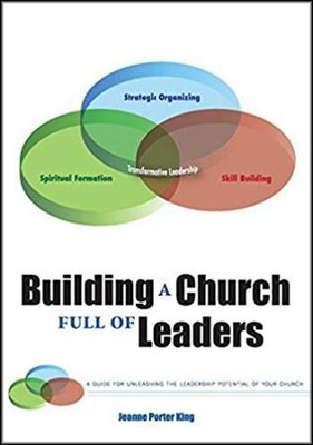 Building a Church Full of Leaders  -     By: Jeanne Porter King