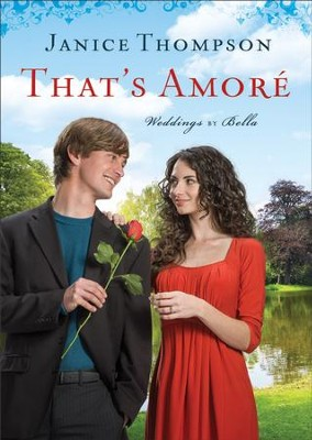 That's Amore (Weddings by Bella Book #4): A Novel - eBook  -     By: Janice Thompson