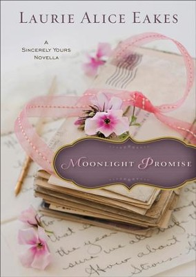 Moonlight Promise (Ebook Shorts): A Sincerely Yours Novella - eBook  -     By: Jane Kirkpatrick, Amanda Cabot, Laurie Alice Eakes, Ann Shorey
