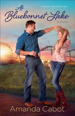 At Bluebonnet Lake, Texas Crossroads Series #1 -eBook   -     By: Amanda Cabot