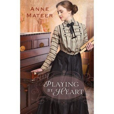 Playing by Heart - eBook  -     By: Anne Mateer