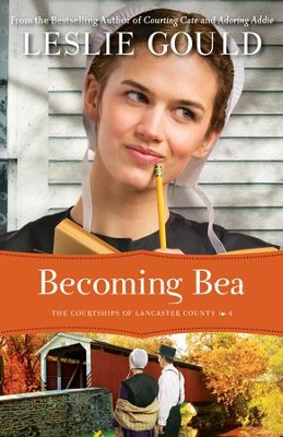Becoming Bea, The Courtships of Lancaster County Series #4  - eBook  -     By: Leslie Gould