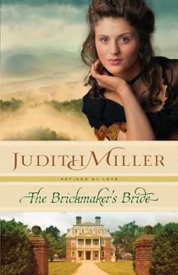 The Brickmaker's Bride, Refined by Love Series #1 - eBook  -     By: Judith Miller