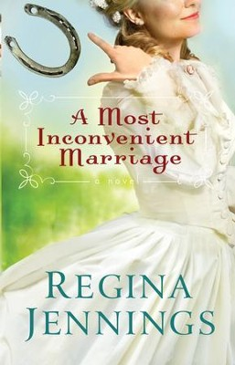 A Most Inconvenient Marriage - eBook   -     By: Regina Jennings