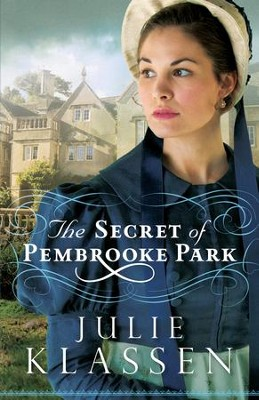 The Secret of Pembrooke Park - eBook   -     By: Julie Klassen