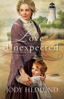Love Unexpected, Beacons of Hope Series #1 - eBook   -     By: Jody Hedlund